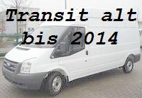Transit alt bis 2014