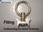 Airlineschiene - Endbeschlag Fitting-Ring